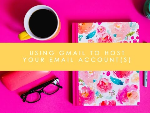 How to use Gmail to host your email accounts