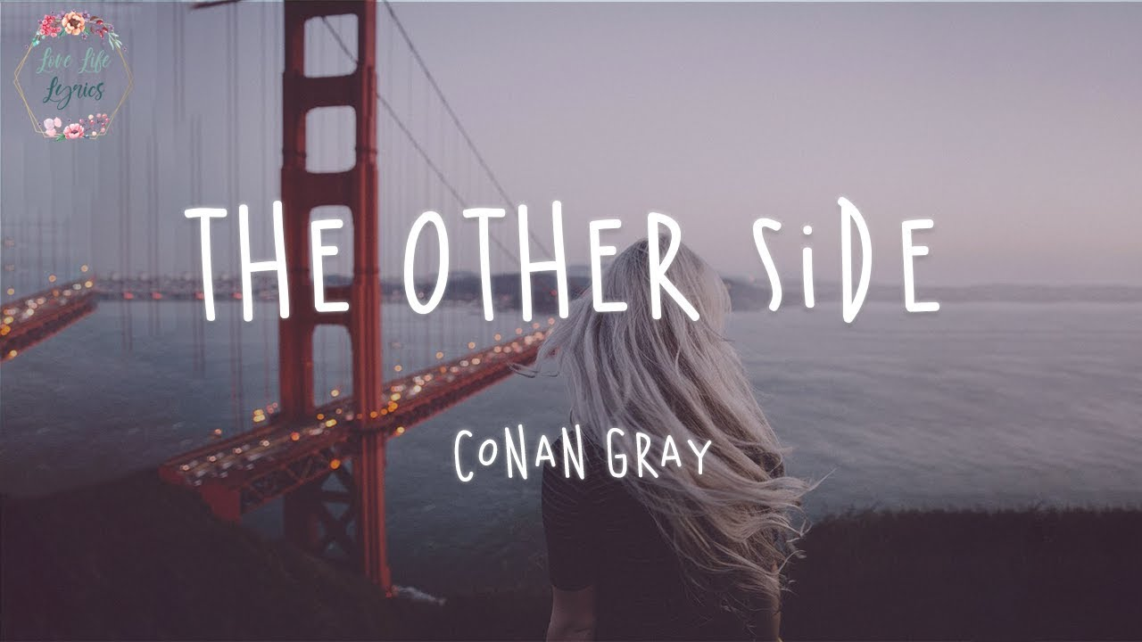 Conan Gray - The Other Side