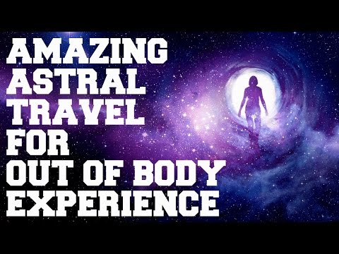 **WARNING** AMAZING ASTRAL PROJECTION FOR BEST OUT OF BODY COSMIC TRAVEL EXPERIENCE