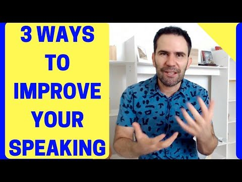 3 Ways To Improve Your Speaking: English Fluency Tips