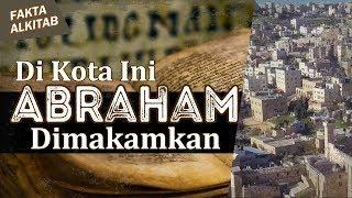 #FaktaAlkitab - Hebron, Dikota ini Abraham Dimakamkan