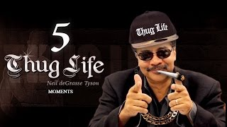 Top 5 Neil deGrasse Tyson Thug Life Moments