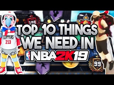Top 10 THINGS WE NEED in NBA 2K19!! (Mascots, Archetype System, And More!)