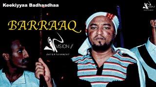 Keekiyyaa Badhaadhaa- Barraaq - New Ehiopian Oromo Music 2020(Official Video)