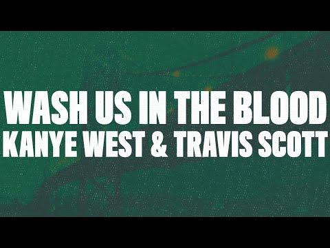 Kanye West - Wash Us In The Blood (Lyrics) feat. Travis Scott