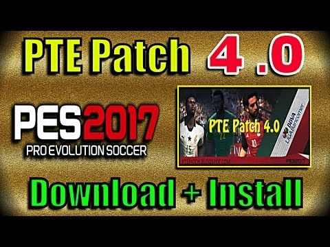 PES 2017] PTE Patch 4 0 : Download + Install on PC