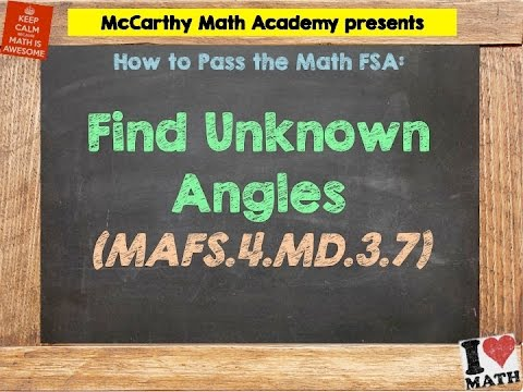 How to Pass the Math FSA (4th) - Find Unknown Angles