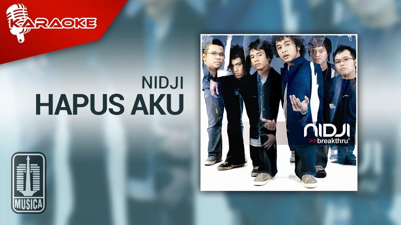 Download NIDJI - Hapus Aku (Official Karaoke Video) MP3 Gratis