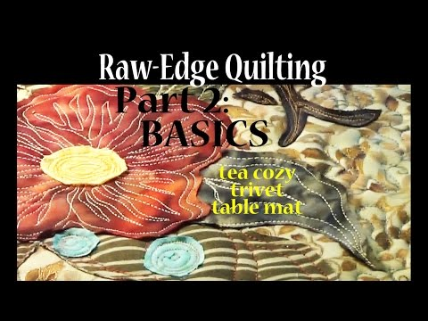 Raw Edge Applique | # 2 Intuitive Sewing Basics | Art Quilting | Advanced Tutorial