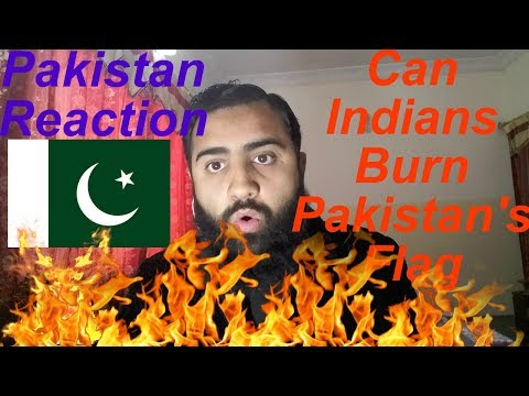 Pakistan React on Can Indians Burn Pakistan's Flag to Prove Patriotism | As Reactions