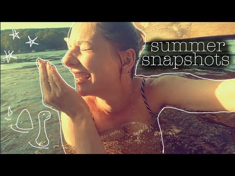 VLOG   summer snapshots