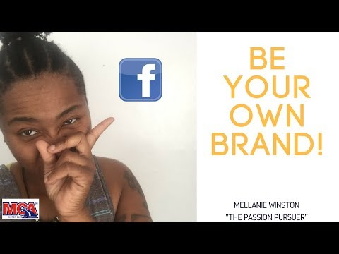 MCA TRAINING 2018 HOW TO BRAND YOURSELF ON FACEBOOK