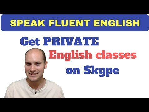 Speak Fluent English - Private Classes on Skype with a Native Speaker
