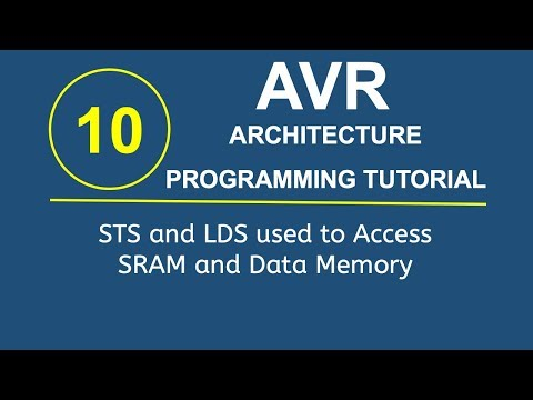 Embedded Systems Programming with AVR 10- STS and LDS used to Access SRAM and Data Memory in AVR