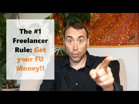 The #1 Freelancing Rule - FU Money!!