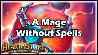 [Hearthstone] A Mage Without Spells