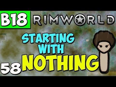 Rimworld Beta 18 Gameplay - Rimworld Beta 18 Let's Play - Ep 58 - Starting with Nothing in the Swamp