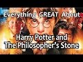 Everything GREAT About Harry Potter And The Philosophers Stone