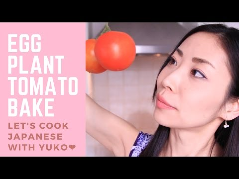 Eggplant & Tomato Bake with Japanese Twist - Easy & Healthy Japanese Recipe