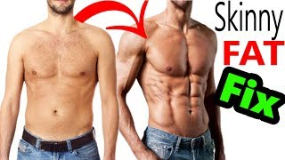 The Skinny Fat Fix - Go From SKINNY FAT to RIPPED Fit Lean & Muscular | Transformation to bulk & cut
