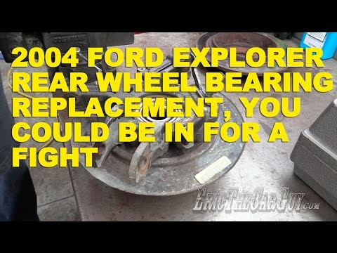 2004 Ford Explorer Rear Wheel Bearing Replacement, You Could Be In For a Fight -EricTheCarGuy