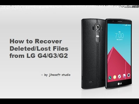 How to Recover Data from LG G4/G3/G2 Phones (LG Data Recovery Guide)