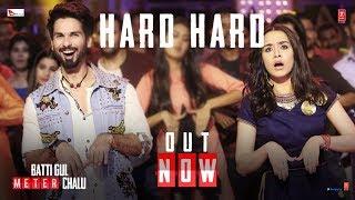 Hard Hard Video | Batti Gul Meter Chalu | Shahid K, Shraddha K | Mika Singh, Sachet T, Prakriti K