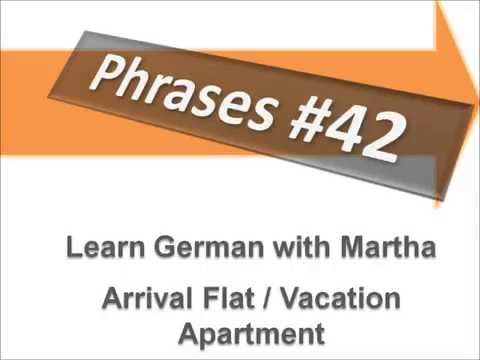 Dialogue Arrival Flat/Vacation Apartment - Phrases #42 - Learn German with Martha - Deutsch lernen