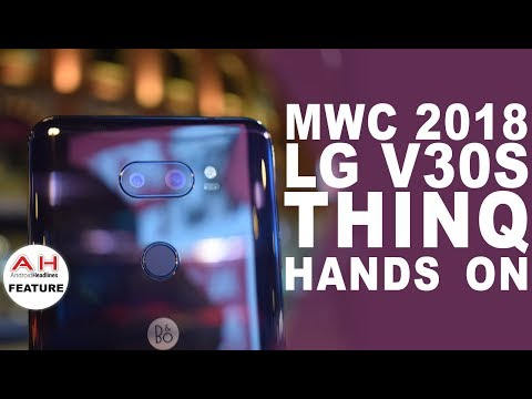 LG V30S ThinQ Hands On at MWC 2018
