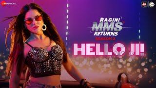 Hello Ji! - Ragini MMS Returns Season 2   Sunny Leone   Kanika Kapoor   Meet Bros, Kumaar