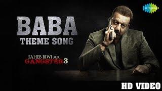 Baba Theme | Saheb Biwi Aur Gangster 3 | Sanjay Dutt | Jimmy Shergill | Mahie Gill | Chitrangada