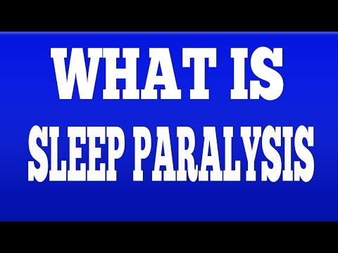 What is Sleep Paralysis? Have No Fear!