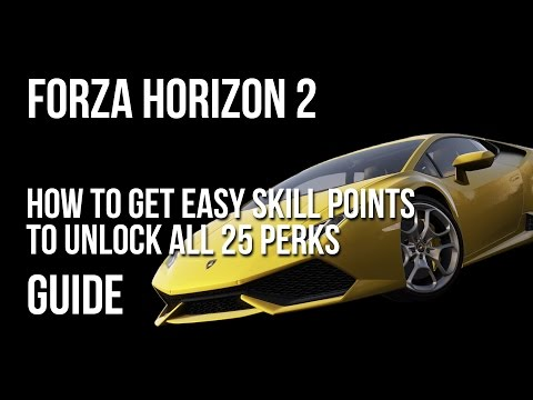 Forza Horizon 2 How To Get Easy Skill Points To Unlock All 25 Perks (The Chosen One Achievement)