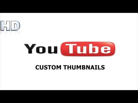 How To Change Your Custom Thumbnails On YouTube Without Being a Partner 2013