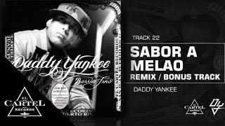 22. Sabor a Melao Remix Bonus Track - Barrio Fino (Bonus Track Version) Daddy Yankee