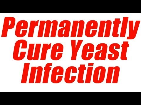 Fast Permanent Yeast Infection Cure - 12 Hour Yeast Infection Cure