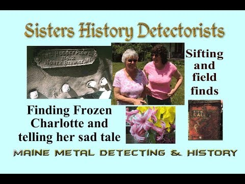 Frozen Charlotte sifting field finds Maine metal detecting Sisters History Detectorists