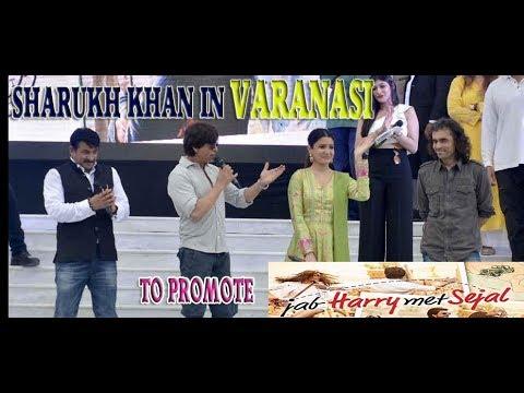 Sharukh Khan & Anushka Visit Varanasi to Promote Jab Harry Met Sejal