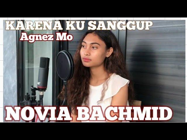 Download KARENA KU SANGGUP ~ NOVIA BACHMID (FULL COVER) MP3 Gratis