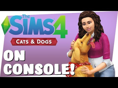 SIMS 4 CATS & DOGS - COMING TO CONSOLE!!