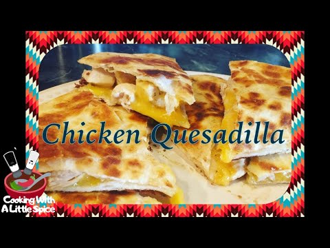 Chicken Quesadilla Recipe (Kids After School Snack)