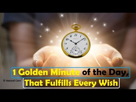 1 Golden Minute of the Day, That Fulfills Every Wish