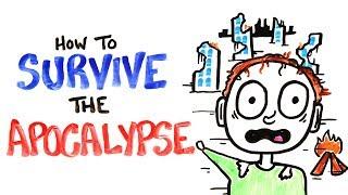 How To Survive The Apocalypse  - Scientific Survival Tips