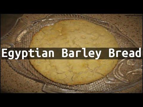 Recipe Egyptian Barley Bread