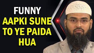 FUNNY - Faiz Bhai Ye Tha Wo Jo Aapki Sunne Ke Baad Paida Hua