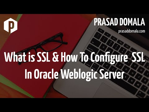 What is SSL and How to Configure SSL, Keystores and Certificates in Oracle Weblogic Server