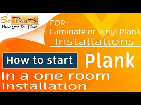 How to start a Laminate or Vinyl Plank Installation