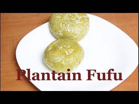 Plantain Fufu: 4 Tools For Plantain Fufu   All Nigerian Recipes