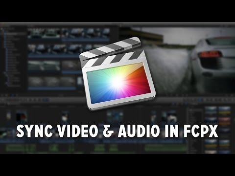 How to Sync Video & Audio in Final Cut Pro X