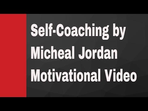 Self-Coaching by Micheal Jordan -Motivational Video of 2017